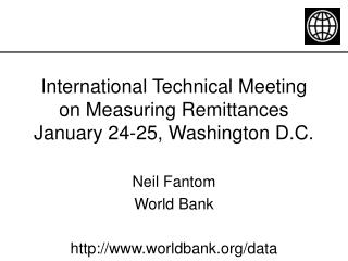 International Technical Meeting on Measuring Remittances January 24-25, Washington D.C.