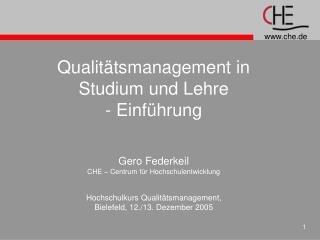 Qualitätsmanagement in Studium und Lehre - Einführung Gero Federkeil