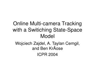 Online Multi-camera Tracking with a Switiching State-Space Model