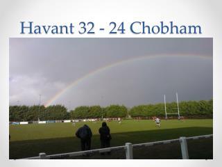 Havant 32 - 24  Chobham