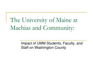 The University of Maine at Machias and Community: