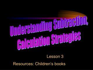 Understanding Subtraction, Calculation Strategies