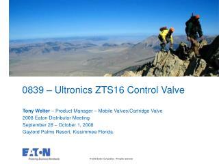 0839   Ultronics ZTS16 Control Valve