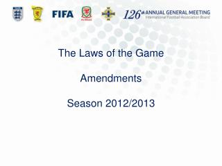 The Laws of the Game Amendments Season 2012/2013