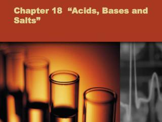 Chapter 18  �Acids, Bases and Salts�