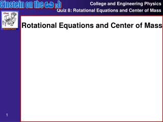 Rotational Equations and Center of Mass