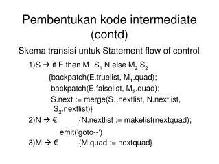 Pembentukan kode intermediate (contd)