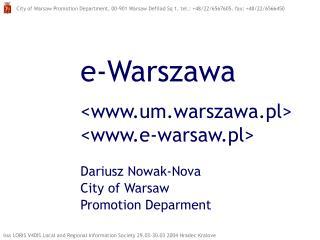 e-Warszawa <um.warszawa.pl> <e-warsaw.pl> Dariusz Nowak-Nova City of Warsaw