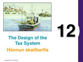 The Design of the Tax System Hönnun skattkerfis