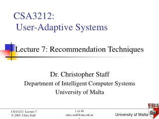 Dr. Christopher Staff Department of Intelligent Computer Systems University of Malta
