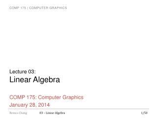 Lecture 03: Linear Algebra