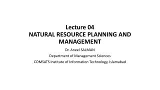 Lecture  04 NATURAL RESOURCE PLANNING AND MANAGEMENT