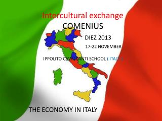 Intercultural exchange COMENIUS DIEZ 2013 17-22 NOVEMBER IPPOLITO CAVALCANTI SCHOOL  ( ITALY )