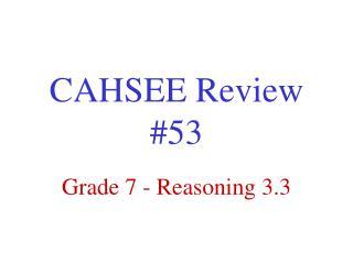 CAHSEE Review #53