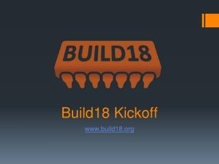 B uild 18 Kickoff