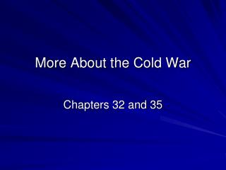 More About the Cold War