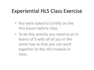 Experiential HLS Class Exercise