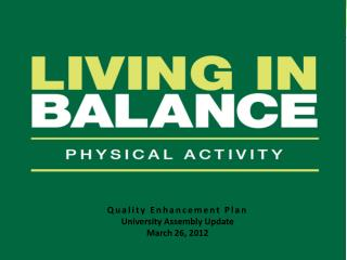 Quality Enhancement Plan University Assembly Update March 26,  2012