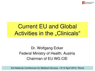 Current EU and Global Activities in the  Clinicals