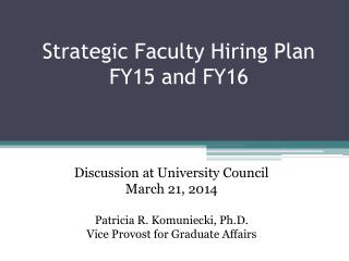 Strategic Faculty Hiring Plan FY15 and FY16