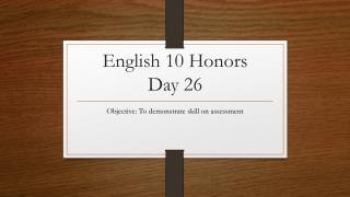 English 10 Honors  Day 26