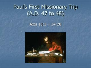 Paul's First Missionary Trip (A.D. 47 to 48)
