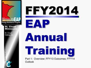 FFY2014  EAP Annual Training Part 1:   Overview; FFY13 Outcomes; FFY14 Outlook