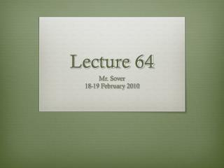 Lecture 64