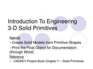 Introduction To Engineering 3-D Solid Primitives