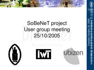 SoBeNeT project  User group meeting 25/10/2005