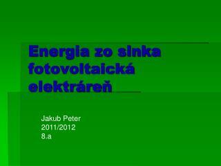 Energia zo slnka  fotovoltaická  elektráreň