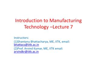 Introduction to Manufacturing Technology –Lecture 7