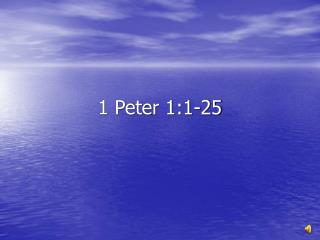 1 Peter 1:1-25