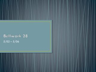Bellwork  28