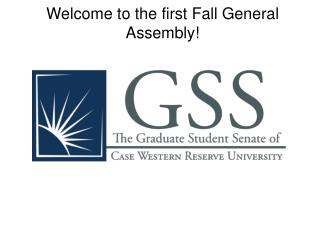 Welcome to the first Fall General Assembly!