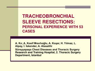 TRACHEOBRONCHIAL SLEEVE RESECTIONS: PERSONAL EXPERIENCE WITH 53 CASES