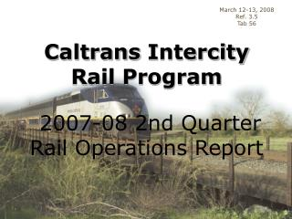 Caltrans Intercity Rail Program  2007-08 2nd Quarter Rail Operations Report