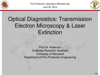 O ptical Diagnostics: Transmission Electron Microscopy & Laser Extinction