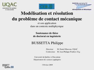 BUSSETTA Philippe                  Directeur:M. Daniel Marceau, UQAC