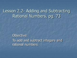 Lesson 2.2- Adding and Subtracting Rational Numbers, pg. 73