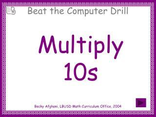 Multiply 10s