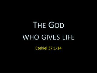 The God  who gives life