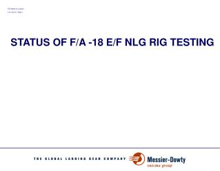 STATUS OF F/A -18 E/F NLG RIG TESTING