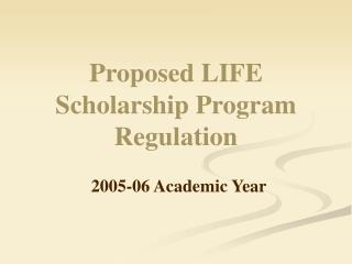 Proposed LIFE Scholarship Program Regulation