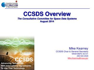 CCSDS Overview The Consultative Committee for Space Data Systems August 2014