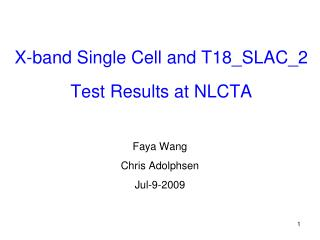 X-band Single Cell and T18_SLAC_2 Test Results at NLCTA