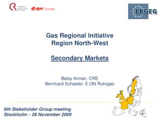 Gas Regional Initiative Region North-West Secondary Markets Betsy Annen, CRE