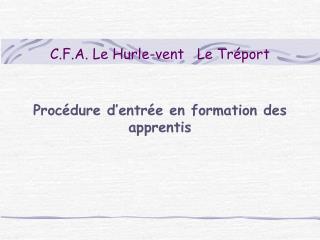 C.F.A. Le Hurle-vent   Le Tr port