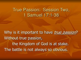 True Passion:  Session Two, 1 Samuel 17:1-38