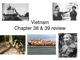 Vietnam Chapter 38 & 39 review